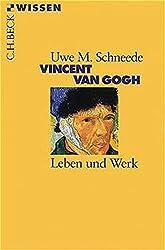 Vincent van Gogh: Leben und Werk (Beck'sche Reihe)