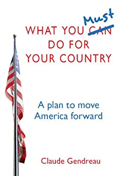 What You Must Do for Your Country (English Edition) par [Gendreau, Claude ]