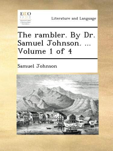 The rambler. By Dr. Samuel Johnson. ...  Volume 1 of 4