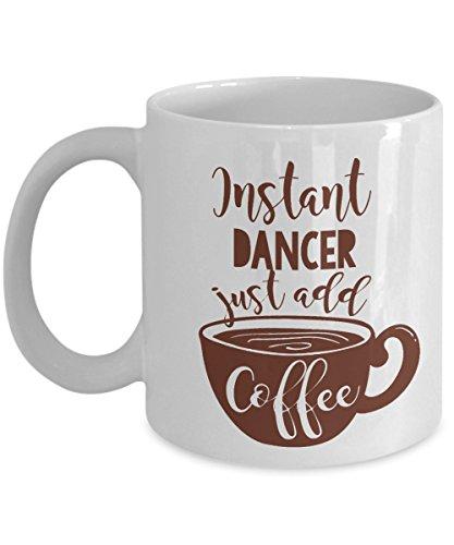 Sofort Dancer Kaffee und Tee Geschenk Tasse für ein Hip Hop Tänzerin, Hula Tänzerin, Fire Dancer, Gogo Tänzerin, Flamenco Tänzerin, Tänzerin, Pole Dancer und Hawaiian Tänzerin