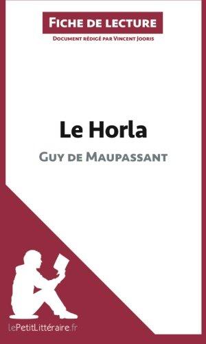 Le Horla de Guy de Maupassant (Fiche de lecture): Résumé Complet Et Analyse Détaillée De L'oeuvre par Vincent Jooris