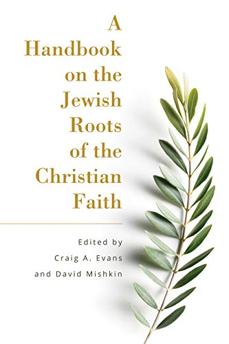 A Handbook on the Jewish Roots of the Christian Faith (English Edition)