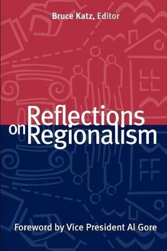 Reflections on Regionalism (James A. Johnson Metro Series)