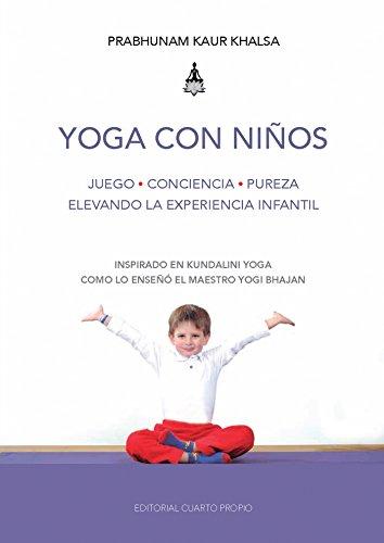 Yoga con niños: Juego - Conciencia - Pureza, elevando la ...