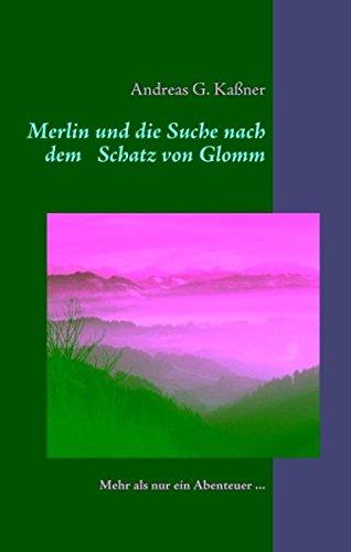 Merlin und die Suche nach dem Schatz von Glomm (Die Suche Nach Merlin)