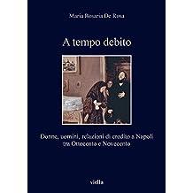 A tempo debito. Donne, uomini, relazioni di credito a Napoli tra Ottocento e Novecento (I Libri Di Viella, Band 266)