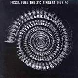 Fossil Fuel : The Xtc Singles 1977-1992 (Best Of) [Import anglais]