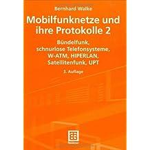 Mobilfunknetze und ihre Protokolle, 2 Bde., Bd.2, Bündelfunk, schnurlose Telefonsysteme, W-ATM, HIPERLAN, Satellitenfunk, UPT (Informationstechnik)