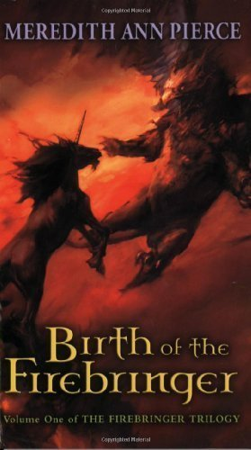 Birth of the Firebringer (Firebringer Trilogy) by Meredith Ann Pierce (2003-06-23)