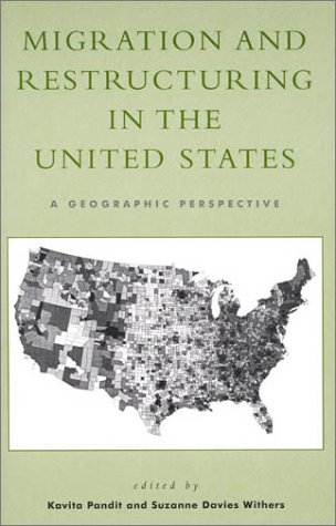 Migration and Restructuring in the United States: A Geographic Perspective