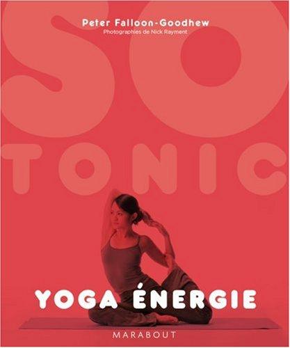 Yoga énergie par Peter Falloon-Goodhew
