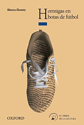 Hormigas en botas de fútbol (El Árbol de la Lectura)