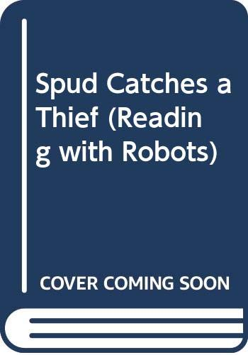 Spud Catches a Thief (Reading with Robots)