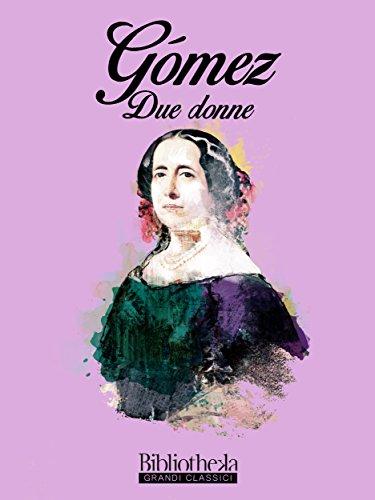 Due donne (Italian Edition) por Gertrudis Gomez de Avellaneda