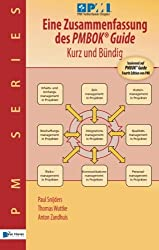 Eine Zusammenfassung des Pmbok® Guide – Kurz und Bündig: Basierend auf PMBOK® Guide  4. Ausgabe von PMI (PM Series)