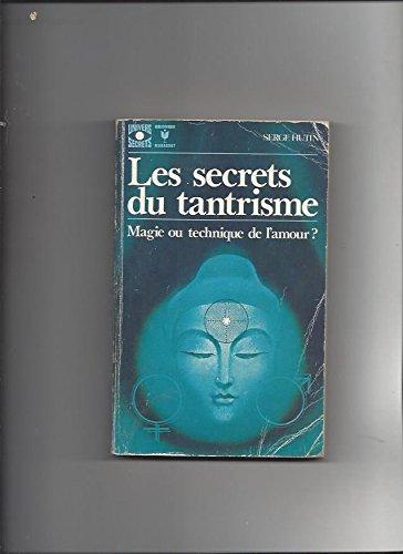 Les secrets du tantrisme. magie ou technique de l'amour ? par Hutin Serge