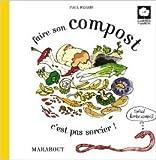 Faire son compost c'est pas sorcier ! de Paul Ferris ( 13 février 2013 )