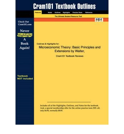 [(Studyguide for Microeconomic Theory: Basic Principles and Extensions by Nicholson, Walter, ISBN 9780030335938)] [Author: Nicholson Walter Nicholson] published on (October, 2006)