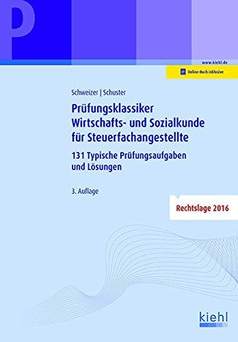 Prüfungsklassiker Wirtschafts- und Sozialkunde für Steuerfachangestellte: 131 typische Prüfungsaufgaben und Lösungen