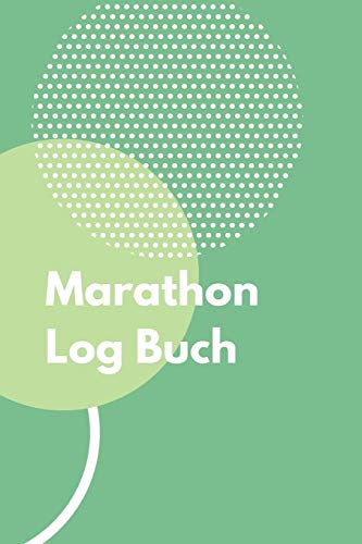 Marathon Log Buch: Marathon Log Buch Journal Notizbuch Tagebuch Marathon Trainings Tracker