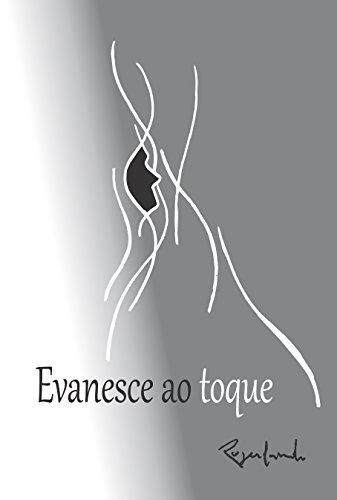 Evanesce ao toque (Portuguese Edition)