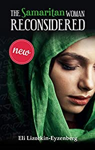 The Samaritan Woman Reconsidered (English Edition)