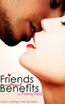 Friends Without Benefits (Knitting in the City Book 2) (English Edition) par [Reid, Penny]