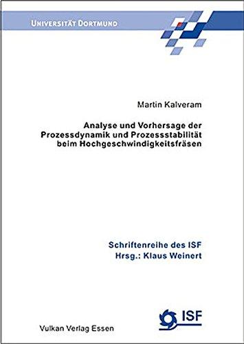 Analyse und Vorhersage der Prozessdynamik und Prozessstabilität beim ...
