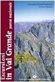 Escursioni in Val Grande Parco Nazionale alla scoperta della wilderness fra il lago Maggiore e l'Ossola