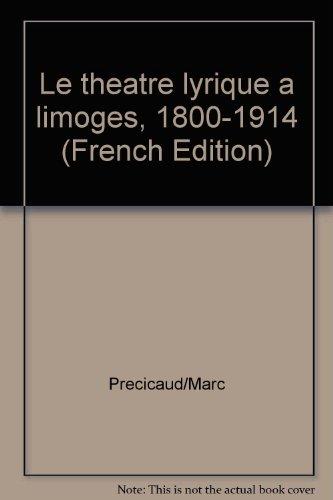 Theatre lyrique a limoges 1800-1914 par Marc Précicaud