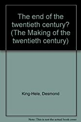 The end of the twentieth century? (The Making of the twentieth century)