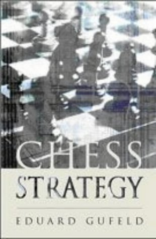 Chess Strategy (Batsford Chess Book) by Eduard Gufeld (2003-07-24)