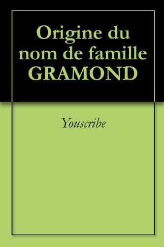 Origine du nom de famille GRAMOND (Oeuvres courtes) pdf, epub