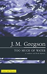 Too Much of Water (Lambert and Hook Mysteries) by J. M. Gregson (2005-07-29)