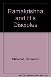Ramakrishna and His Disciples by Christopher Isherwood (1986-08-16)
