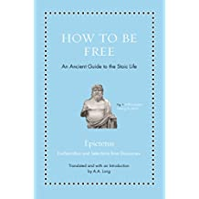 How to Be Free – An Ancient Guide to the Stoic Life
