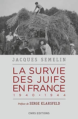 La survie des Juifs en France 1940-1944 par Jacques Semelin