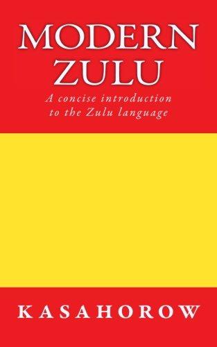 Modern Zulu: A concise introduction to the Zulu language (Zulu kasahorow)
