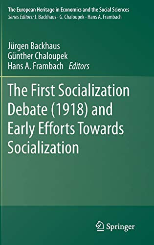 The First Socialization Debate (1918) and Early Efforts Towards Socialization (The European Heritage in Economics and the Social Sciences (23), Band 23)