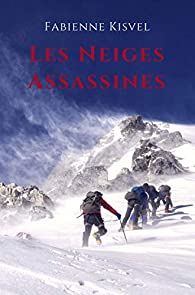Les Neiges Assassines par Fabienne Kisvel