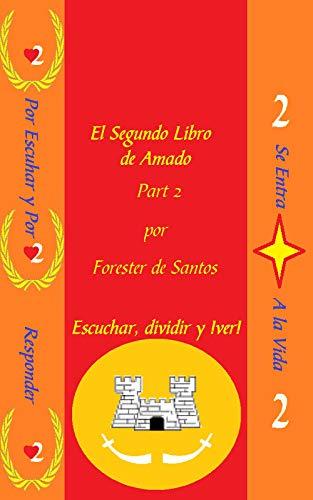 El Segundo Libro de Amado: Parte 2 (Amado de Dios) por Forester de Santos