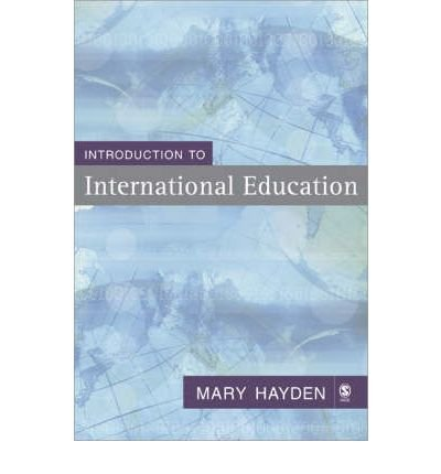 [(Introduction to International Education: International Schools and Their Communities)] [ By (author) Mary Hayden ] [September, 2006]