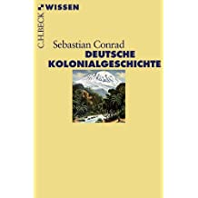 Deutsche Kolonialgeschichte (Beck'sche Reihe 2448)