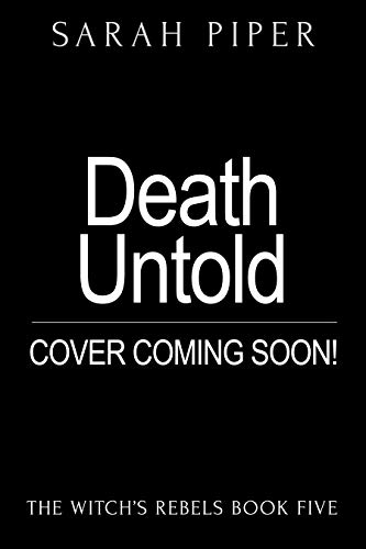 Death Untold: A Reverse Harem Paranormal Romance (The Witch's Rebels Book 5) (English Edition)