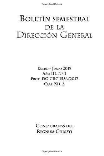 Boletín semestral de la Dirección General de las Consagradas del Regnum Christi: Enero-Junio 2017