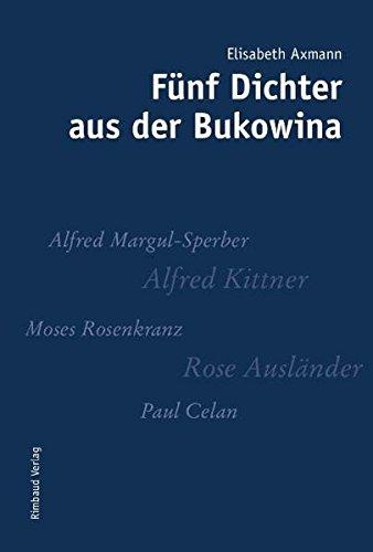 Fünf Dichter aus der Bukowina: Alfred Margul-Sperber. Rose Ausländer. Moses Rosenkranz. Alfred Kittner. Paul Celan (Rimbaud-Taschenbuch)