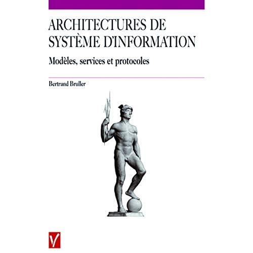Architectures de systèmes d'information : Modèles, services, protocoles
