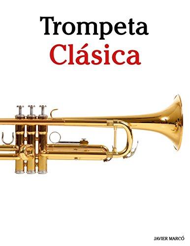Trompeta Clásica: Piezas fáciles de Bach, Strauss, Tchaikovsky y otros compositores - 9781475231243 por Javier Marcó