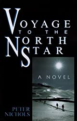 Voyage to the North Star by Peter Nichols (1999-10-14)