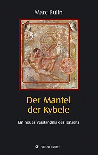 Der Mantel der Kybele: Ein neues Verständnis des Jenseits